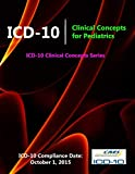 Icd10: Clinical Concepts for Pediatrics (Icd10 Clinical Concepts Series)