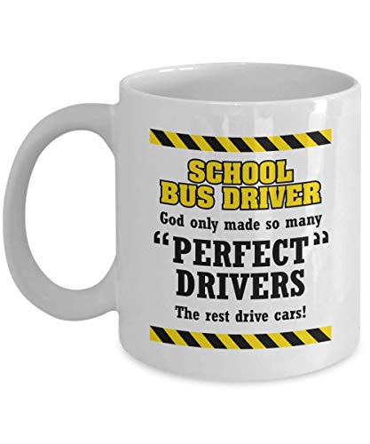 God Only Made So Many'Perfect Drivers' Funny Novelty Coffee & Tea Gift Mug Cup, Ornament, Accessories, The Best Christmas Presents & Unique Appreciation Gifts for Children's School Bus Driver
