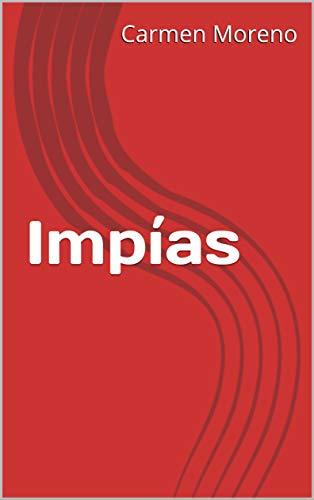 Impías (Spanish Edition)