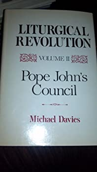Hardcover Liturgical Revolution Volume II: Pope John's Council Book