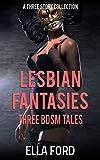 Lesbian Fantasies: Three BDSM Tales