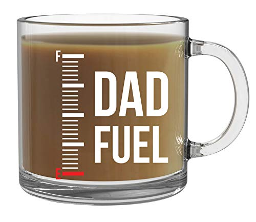 Dad Fuel Mug - 13oz Clear Glass Coffee Mug - Funny Coffee Dad Mug Coffee Mug For New Dad World's Best Dad Ever Gifts Papa Daddy Fuel - Office Mug for Dad on Father's Day - By CBT Mugs