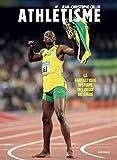 L'athlétisme : La fantastique histoire des dieux du stade