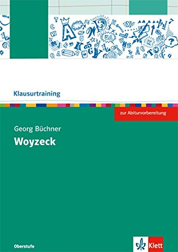 Georg Büchner: Woyzeck: Arbeitsheft Klasse 10-13 (Klausurtraining Deutsch)