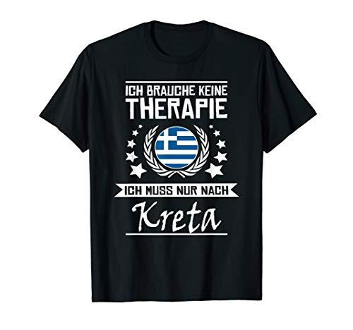Ich Brauche Keine Therapie Ich Muss Nur Nach Kreta - Shirt
