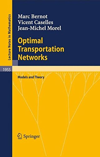 Optimal Transportation Networks: Models and Theory (Lecture Notes in Mathematics)