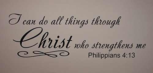 I can do all things through Christ who strengthens me. Philippians 4:13, vinyl decal wall quote saying sticker