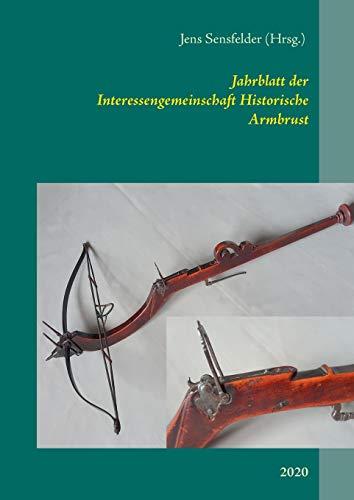 Jahrblatt der Interessengemeinschaft Historische Armbrust: 2020