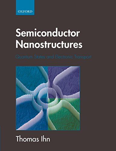 Semiconductor Nanostructures: Quantum states and electronic transport (English Edition)
