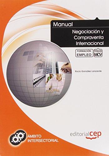 Manual Negociación y Compraventa Internacional. Formación para el Empleo (Formacion Empleo Sectorial)