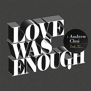 Love Was Enough