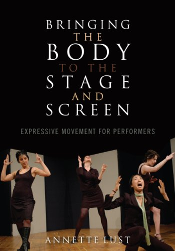 Image of Bringing the Body to the Stage and Screen: Expressive Movement for Performers