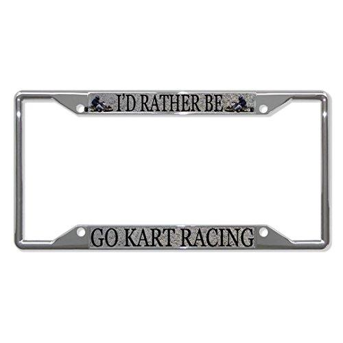 I'd Rather BE GO Kart Racing Sport Metal License Plate Frame Four Holes Perfect for Men Women Car garadge Decor