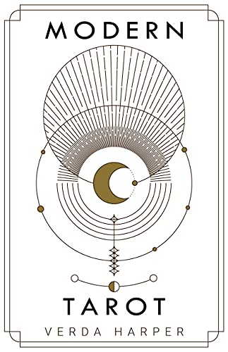 Modern tarot: The ultimate guide to the mystery, witchcraft, cards, decks, spreads and how to avoid