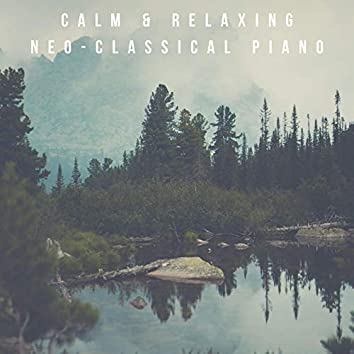 Calm & Relaxing Neo-Classical Piano