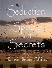 Seduction, Spooks & Secrets