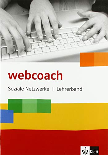Soziale Netzwerke: Lehrerband Klasse 6-10 (webcoach)