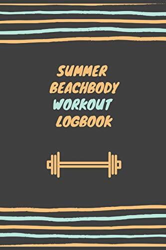 Summer Beachbody Workout Logbook: Beach Body Journal | Get In Shape For Summer | 100 Days Beachbody Challenge | Badass Body Goals Journal