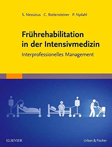 Frührehabilitation in der Intensivmedizin: Interprofessionelles Management