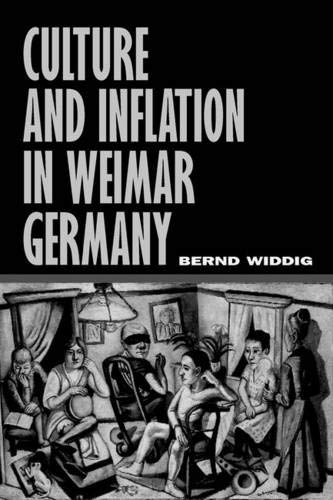 Culture and Inflation in Weimar Germany (Weimar and Now: German Cultural Criticism, Band 26)