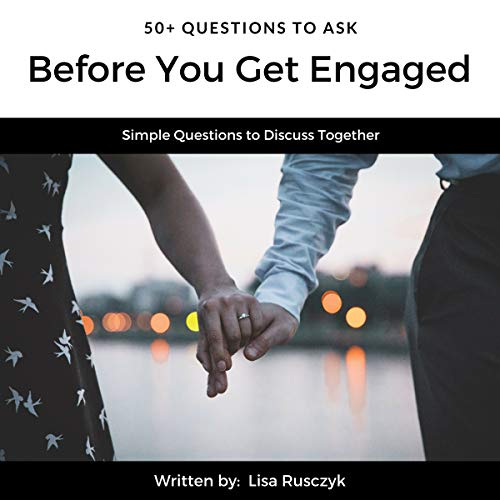 50+ Questions to Ask Before You Get Engaged     Simple Questions to Discuss Together              By:                                                                                                                                 Lisa Rusczyk,                                                                                        50 Things to Know                               Narrated by:                                                                                                                                 Linda Fitak                      Length: 11 mins     Not rated yet     Overall 0.0