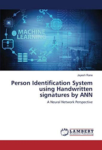 Person Identification System using Handwritten signatures by ANN: A Neural Network Perspective