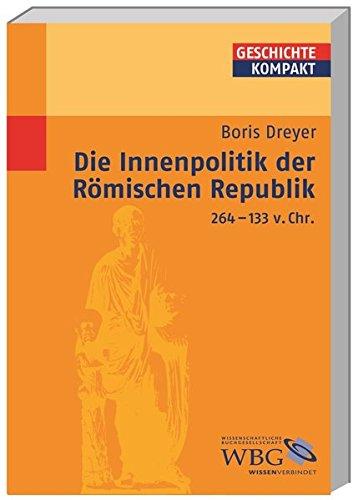 Die Innenpolitik der Römischen Republik 264-133 v.Chr (Geschichte kompakt)