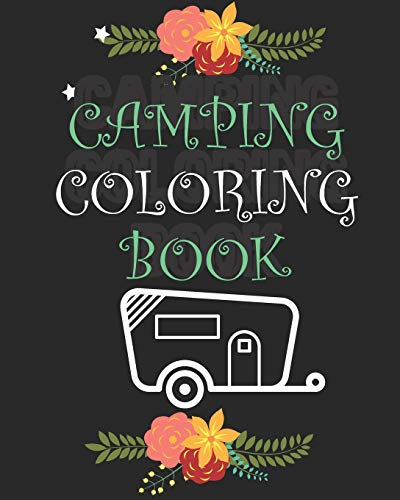 Camping Coloring Book: Happy Camper Activity Book for Road Trips in the RV - Coloring Book for Boys & Girls - A Fun Kid Workbook Game For Learning & Coloring