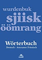 Woerterbuch Deutsch - Amrumer Friesisch / wurdenbuk sjiisk - oeoemrang