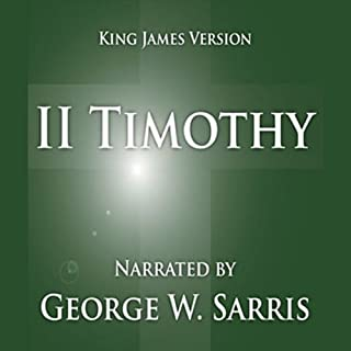 The Holy Bible - KJV: 2 Timothy                   By:                                                                                                                                 George W. Sarris (publisher)                               Narrated by:                                                                                                                                 George W. Sarris                      Length: 11 mins     7 ratings     Overall 5.0