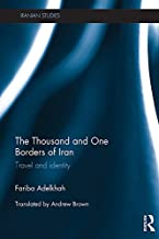 The Thousand and One Borders of Iran: Travel and Identity (Iranian Studies) (English Edition)