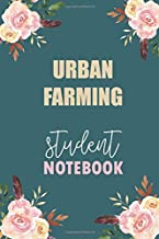 Urban Farming  Student Notebook: Notebook Diary Journal for Urban Farming  Major College Students University Supplies