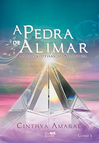 As Sacerdotisas de Atlântida: A Pedra de Alimar - Livro I