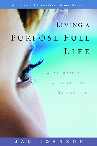 Living a Purpose-Full Life: What Happens When You Say Yes to God