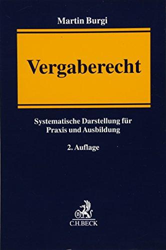 Vergaberecht: Systematische Darstellung für Praxis und Ausbildung