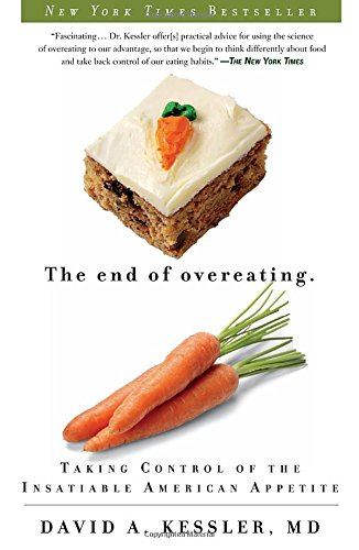The End of Overeating: Taking Control of the Insatiable...