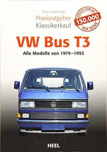 Praxisratgeber Klassikerkauf VW Bus T3: Alle Modelle 1979 bis 1992