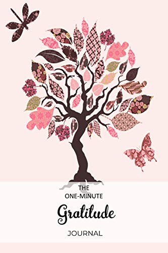 The One-Minute Gratitude Journal: A 52 Week Guide To Cultivate An Attitude Of Gratitude Find Happiness and Peace Daily With Beautiful Floral Butterfly Design For Women(Volume 1)