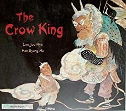 The Crow King byJoo-Hye Lee,illustrated by Byung-Ho Han