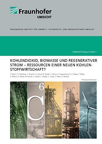 Kohlendioxid, Biomasse und regenerativer Strom - Ressourcen einer neuen Kohlenstoffwirtschaft (Umsicht-Diskurs)