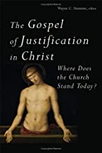 The Gospel of Justification in Christ: Where Does the Church Stand Today?