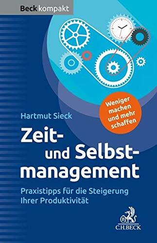 Zeit- und Selbstmanagement: Praxistipps für die Steigerung Ihrer Produktivität