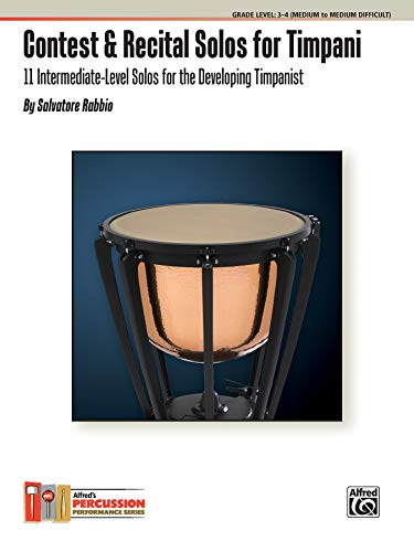 Contest & Recital Solos for Timpani: 11 Intermediate-Level Solos for the Developing Timpanist (Alfred's Percussion Performance)