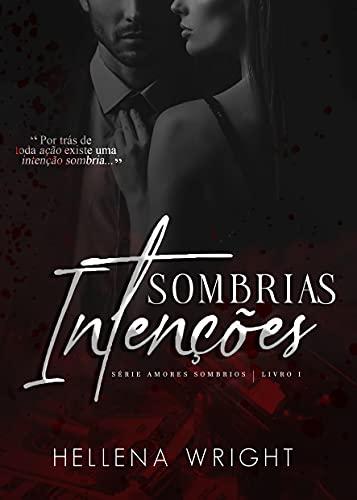 Sombrias Intenções – Série Amores Sombrios Vol. 1
