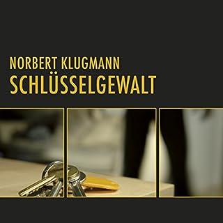 Schlüsselgewalt                   Autor:                                                                                                                                 Norbert Klugmann                               Sprecher:                                                                                                                                 Thomas Wingrich                      Spieldauer: 7 Std. und 37 Min.     4 Bewertungen     Gesamt 2,3