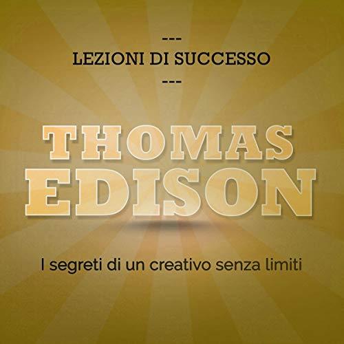 Thomas Edison. I segreti di un creativo senza limiti Titelbild