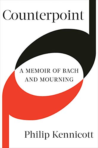 Counterpoint: A Memoir of Bach and Mourning