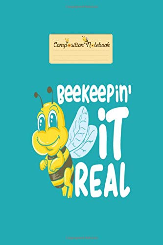 Composition Notebook: beekeeper beekeeping it real - 50 sheets, 100 pages - 6 x 9 inches