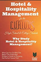 Hotel and Hospitality Management for the Curious: Why Study Hotel and Hospitality Management?