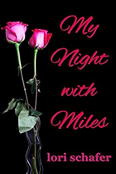 My Night with Miles by [Lori Schafer]